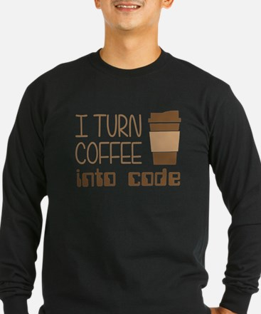 I Turn Coffee Into Programming Code Long Sleeve T-
