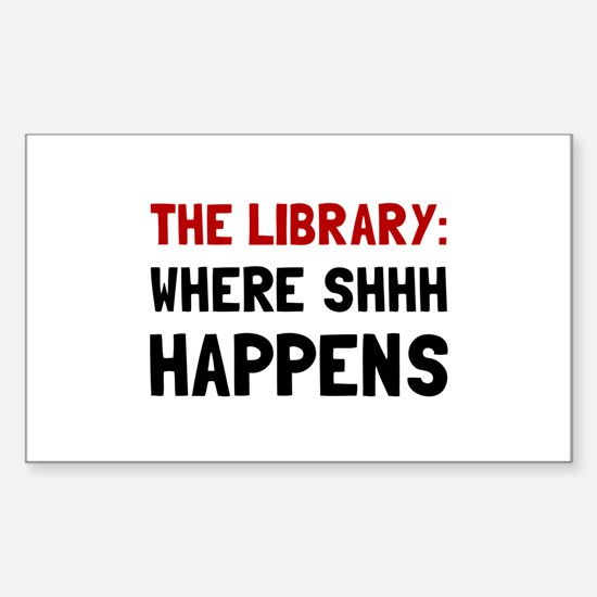 Library Shhh Happens Decal
