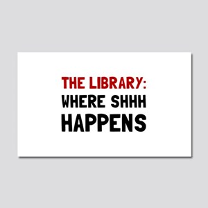 Library Shhh Happens Car Magnet 20 x 12
