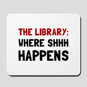 Library Shhh Happens Mousepad