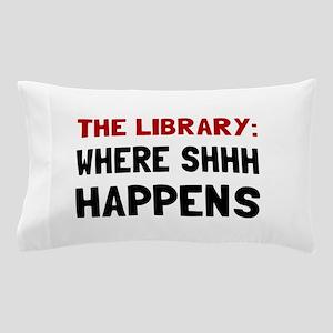 Library Shhh Happens Pillow Case