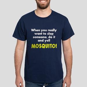 Slap someone mosquito Dark T-Shirt