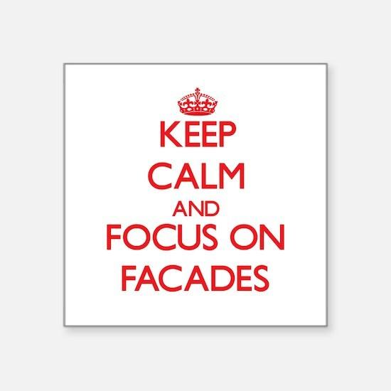 Keep Calm and focus on Facades Sticker