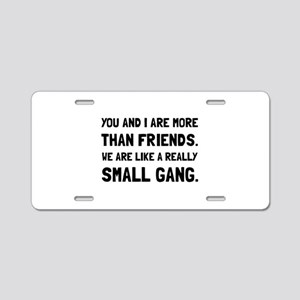 More Than Friends Aluminum License Plate