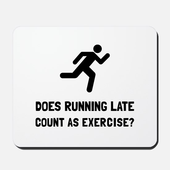 Running Late Exercise Mousepad