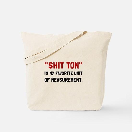 Shit Ton Measurement Tote Bag