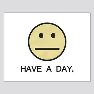 Have a Day Smiley Face Posters
