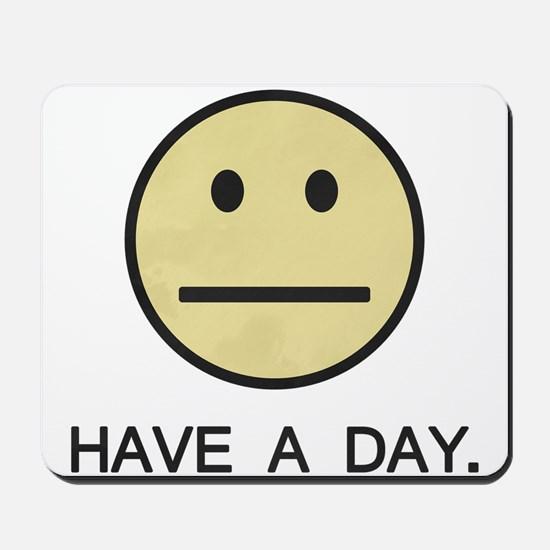 Have a Day Smiley Face Mousepad