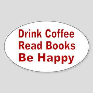 Drink Coffee,Read Books,Be Happy Sticker