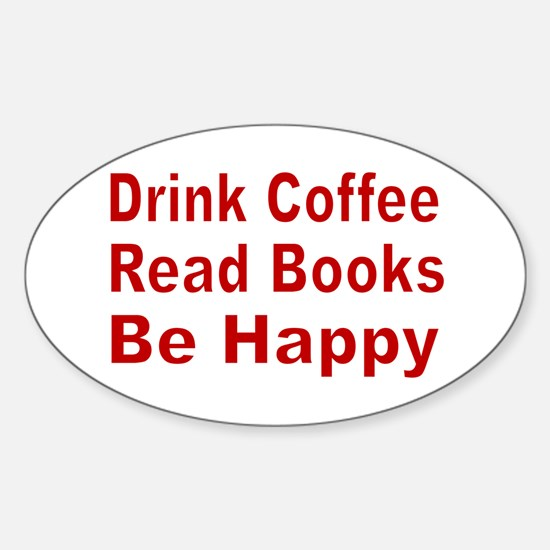 Drink Coffee,Read Books,Be Happy Decal