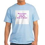 Politicians dime a dozen Light T-Shirt