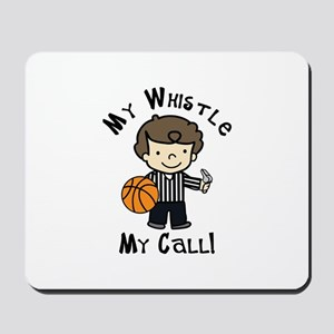 My Whistle Mousepad
