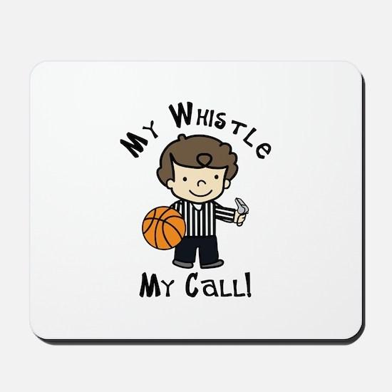 My Whistle Mousepad
