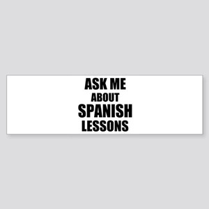 Ask me about Spanish lessons Bumper Sticker