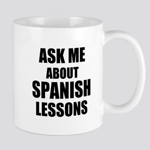 Ask me about Spanish lessons Mugs