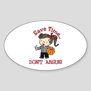 Dont Argue Sticker