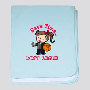 Dont Argue baby blanket