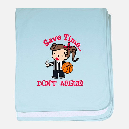 Dont Argue baby blanket
