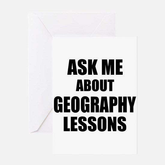 Ask me about Geography lessons Greeting Cards