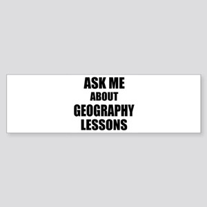 Ask me about Geography lessons Bumper Sticker