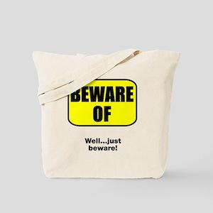 Beware of Just Beware Tote Bag
