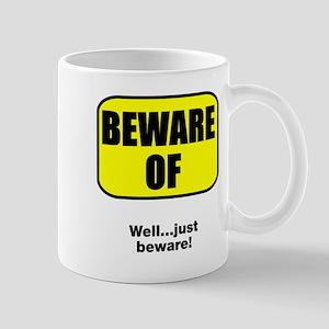 Beware of Just Beware Mug