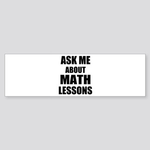 Ask me about Math lessons Bumper Sticker