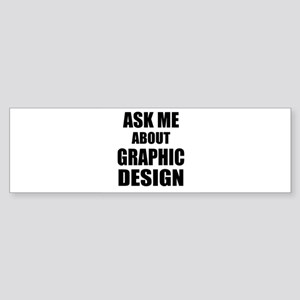 Ask me about Graphic Design Bumper Sticker