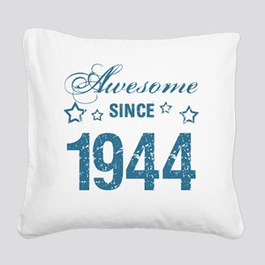 Awesome Since 1944 Square Canvas Pillow