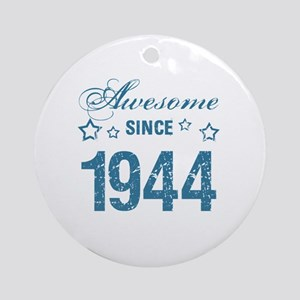 Awesome Since 1944 Round Ornament