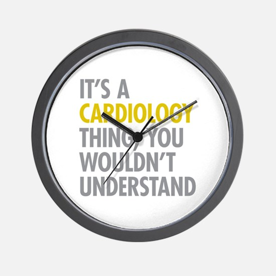 Its A Cardiology Thing Wall Clock