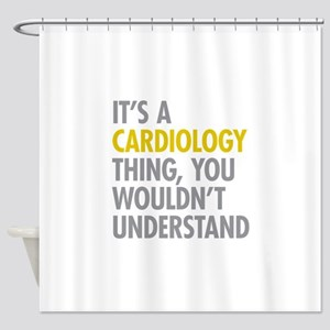 Its A Cardiology Thing Shower Curtain