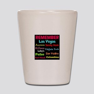 Remember Mass shootings, stop violence Shot Glass