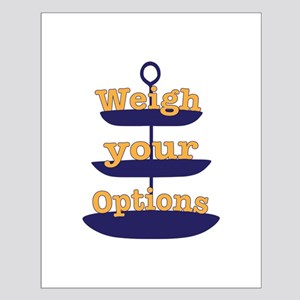 Weigh Your Options Posters