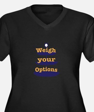 Weigh Your Options Plus Size T-Shirt
