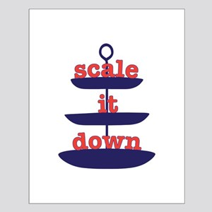 Scale It Down Posters