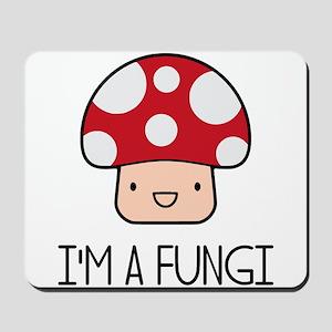 I'm a Fungi Fun Guy Mushroom Mousepad