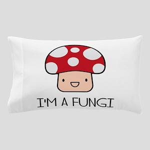 I'm a Fungi Fun Guy Mushroom Pillow Case