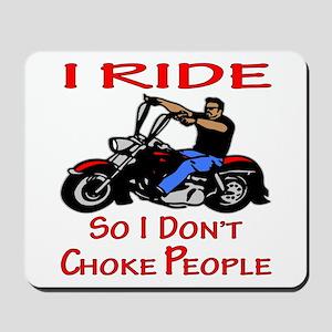 So I Don't Choke People Mousepad