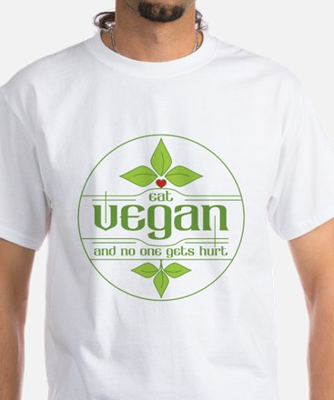 Eat Vegan and No One Gets Hurt White T-Shirt