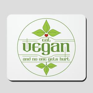 Eat Vegan and No One Gets Hurt Mousepad