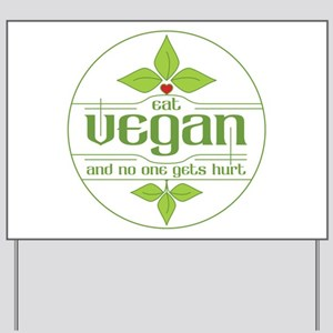 Eat Vegan and No One Gets Hurt Yard Sign