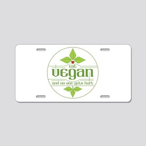 Eat Vegan and No One Gets H Aluminum License Plate