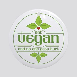 Eat Vegan and No One Gets Hurt Ornament (Round)