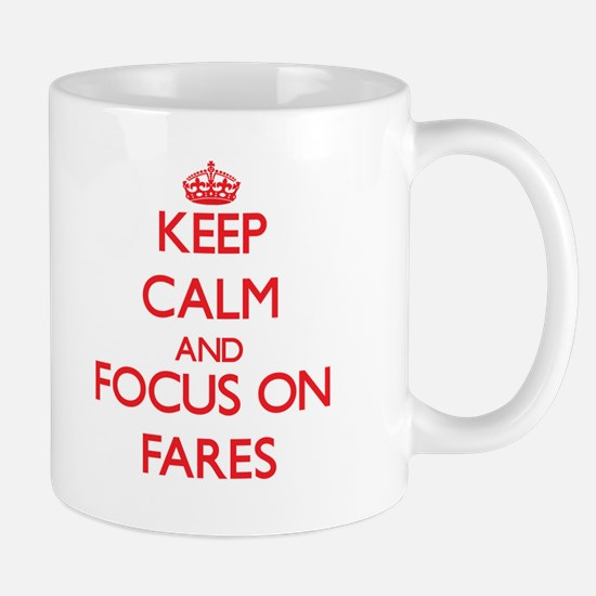 Keep Calm and focus on Fares Mugs