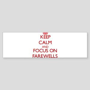 Keep Calm and focus on Farewells Bumper Sticker