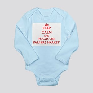 Keep Calm and focus on Farmers Market Body Suit