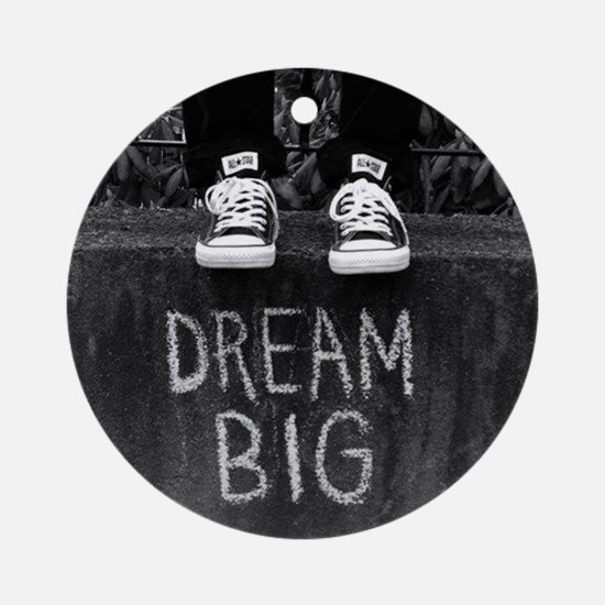 Dream Big Ornament (Round)