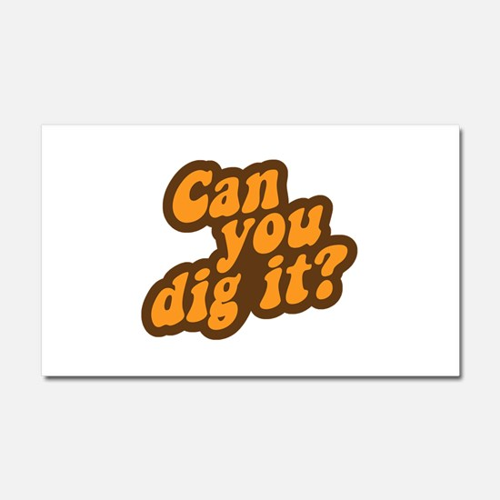 Can You Dig It? Car Magnet 20 x 12