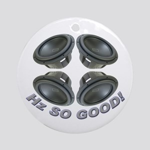 Hz So Good! Ornament (Round)